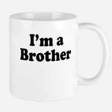 Im a Brother Mug