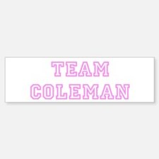 Pink team Coleman Bumper Bumper Bumper Sticker