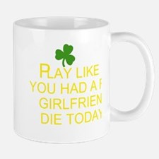 PLAY YOU HAD A FAKE GIRLFRIEND DIE TODAY! Mug