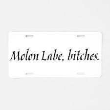 Molon Labe, bitches Aluminum License Plate