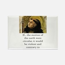 If The Motion Of The Earth - Thomas Aquinas Magnet