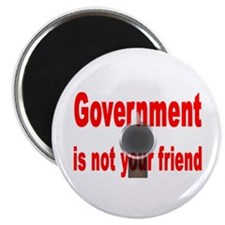 """""""Gvrnmnt is not your friend"""" 2.25"""" Magnet (100 pac"""
