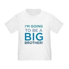 I'm Going to Be a Big Brother Kids T-Shirt T-Shirt