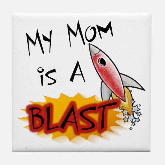 Mom is a Blast Tile Coaster