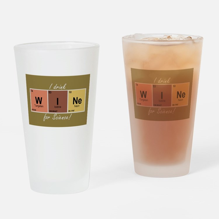 I drinlk WINe for Science! Drinking Glass