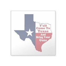 """Yall Come to Texas Square Sticker 3"""" x 3"""""""