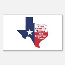 Yall Come to Texas Decal