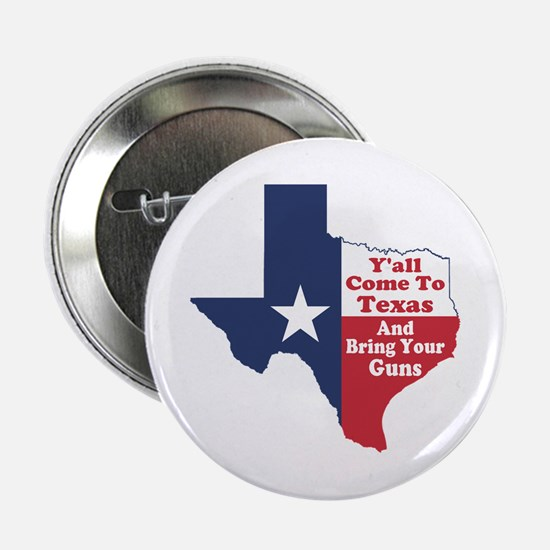 """Yall Come to Texas 2.25"""" Button"""