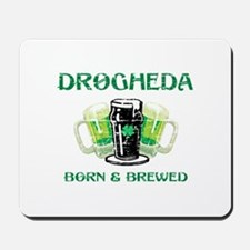 Drogheda Born and Brewed Mousepad