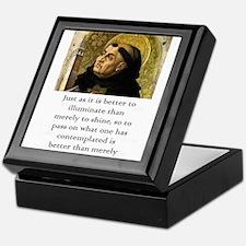 Just As It Is Better - Thomas Aquinas Keepsake Box
