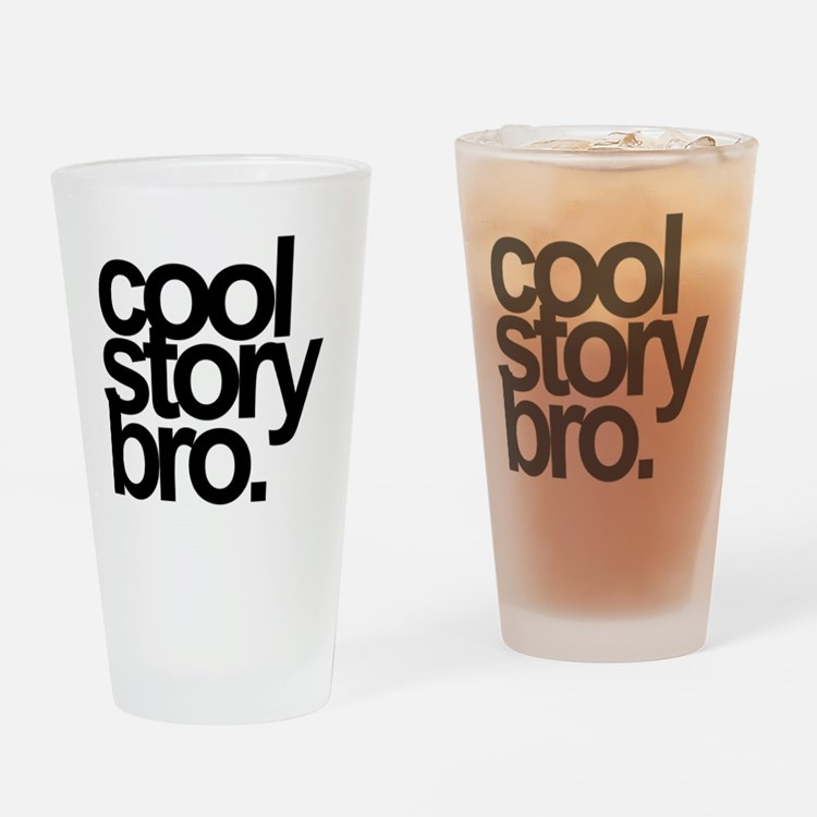 Cute Cool story bro Drinking Glass