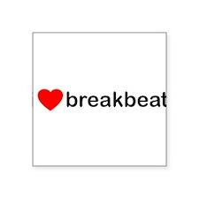 """I Love Breakbeat Square Sticker 3"""" x 3"""""""
