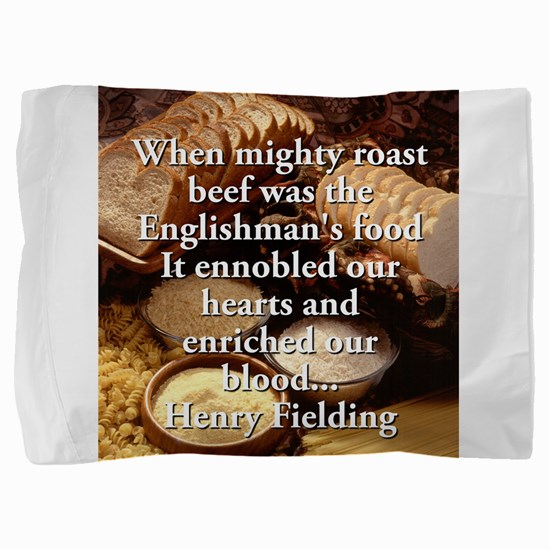 When Mighty Roast Beef - Henry Fielding Pillow Sha
