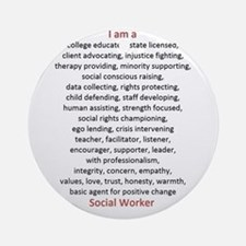 I am a Social Worker Ornament (Round)