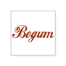 "Begum name Square Sticker 3"" x 3"""
