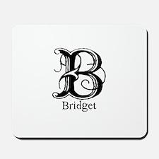 Bridget: Fancy Monogram Mousepad