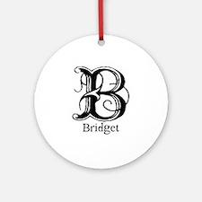 Bridget: Fancy Monogram Ornament (Round)