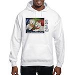 WESTIE LET A WESTIE RESCUE YOU! Hooded Sweatshirt