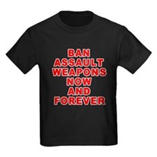BAN ASSAULT WEAPONS FOREVER T