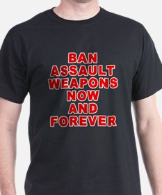 BAN ASSAULT WEAPONS FOREVER T-Shirt