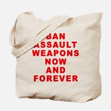 BAN ASSAULT WEAPONS FOREVER Tote Bag