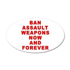 BAN ASSAULT WEAPONS FOREVER Wall Decal
