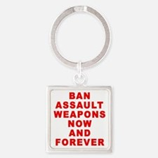 BAN ASSAULT WEAPONS FOREVER Square Keychain