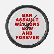 BAN ASSAULT WEAPONS FOREVER Large Wall Clock