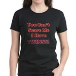 You cant scare me 2.png Women's Dark T-Shirt