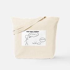 Stick Figure Problems Tote Bag