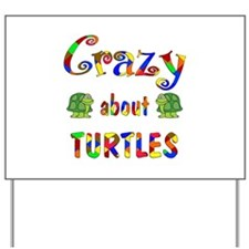 Crazy About Turtles Yard Sign