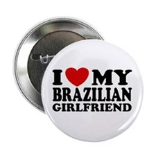 I Love My Brazilian Girlfriend Button