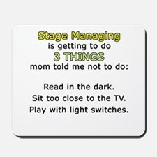 Stage Manager Moms 3 Things Mousepad