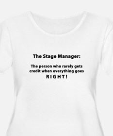 Stage Manager get it RIGHT! T-Shirt