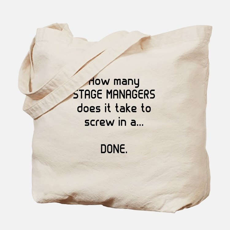 Stage Managers get it DONE Tote Bag