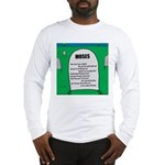 Moses Tombstone Long Sleeve T-Shirt