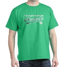 [Green] I Get Awesome T-Shirt