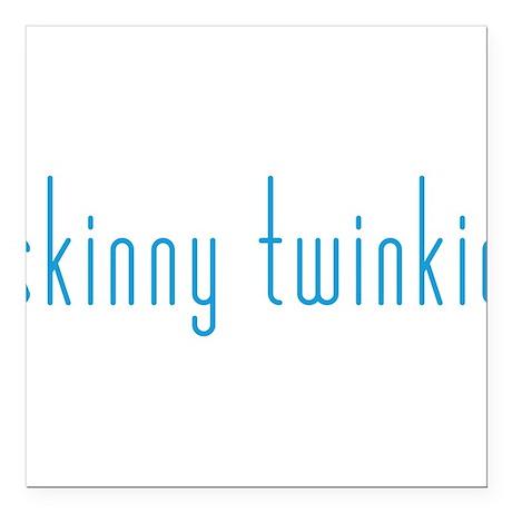 "Skinny Twinkie (Blue) Square Car Magnet 3"" x 3"""