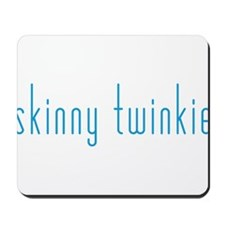 Skinny Twinkie (Blue) Mousepad
