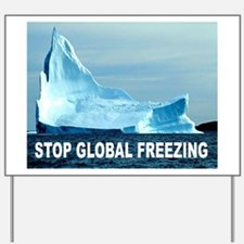 GLOBAL FREEZING Yard Sign