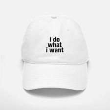 i do what i want Baseball Baseball Cap