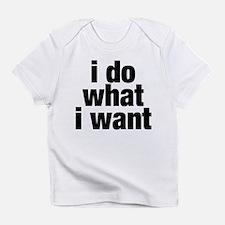 i do what i want Infant T-Shirt