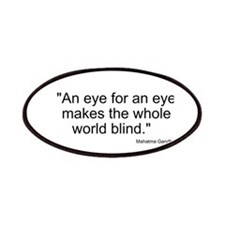 An eye for an eye makes the whole world blind Patc