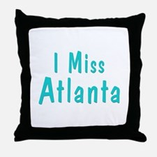 I miss Atlanta Throw Pillow