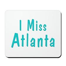 I miss Atlanta Mousepad