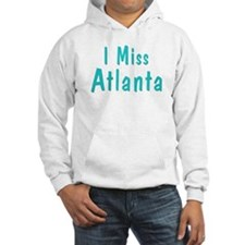 I miss Atlanta Hoodie
