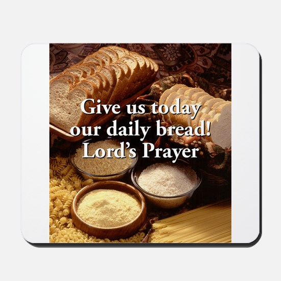 Give Us Today Our Daily Bread - Lord's Prayer