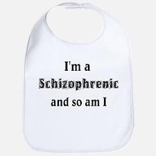 I'm A Schizophrenic Bib