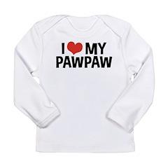 I Love My PawPaw Long Sleeve Infant T-Shirt