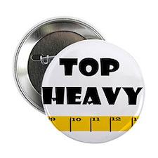 Ruler Top Heavy Button